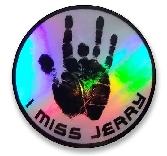 I Miss Jerry Garcia With Hand Print Hologram Vinyl Sticker Decal - Grateful Dead