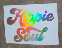 Load image into Gallery viewer, Boho Trippy HIPPIE SOUL Hologram Vinyl Decal Stickers for Cars, Windows, Signs, Etc.
