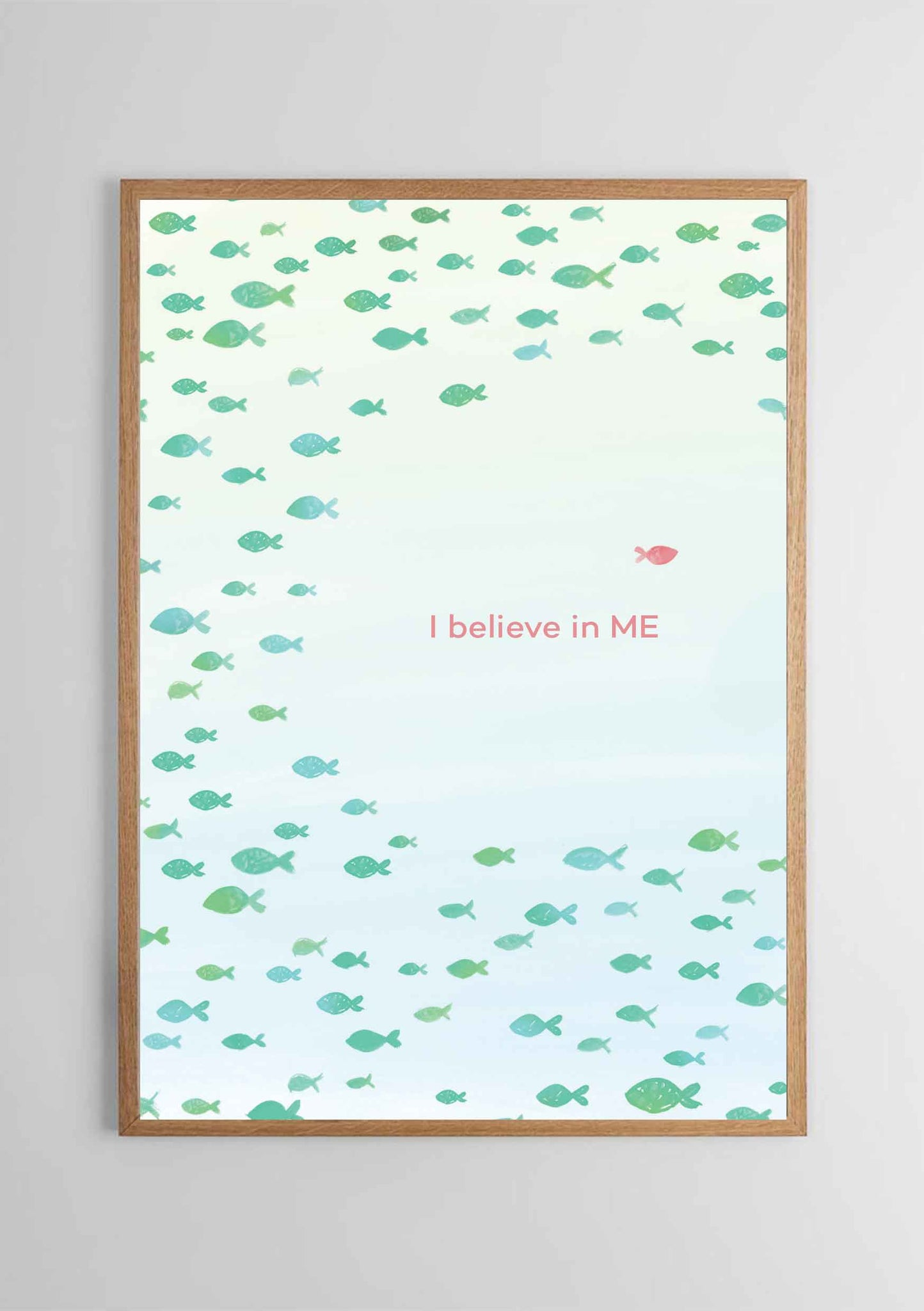 I Believe In Me Print