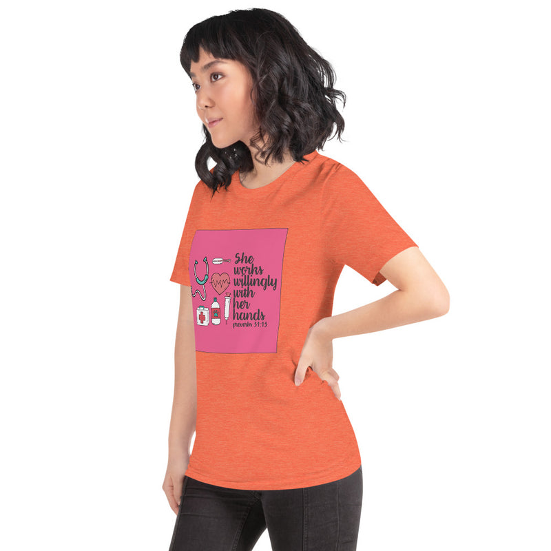 She Works Willingly Nurse T-Shirt
