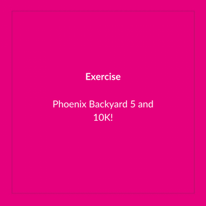 Phoenix's Backyard 5K and 10K