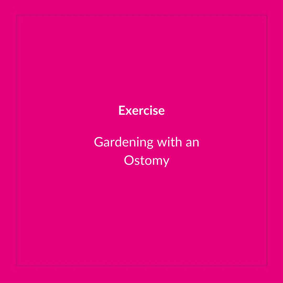 Gardening With An Ostomy