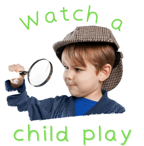 Watch a child play