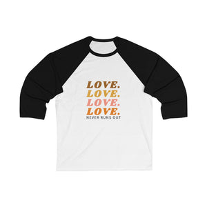 Love Never Runs Out | Baseball Tee