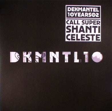 Call Super / Shanti Celeste 'Dekmantel 10 years 2'