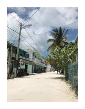 Load image into Gallery viewer, Caye Caulker Belize Street Print!