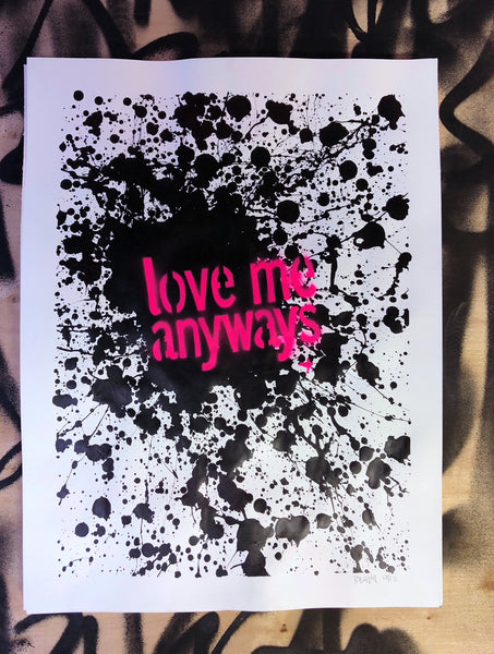 Love Me Anyways Splat Original Work on Paper 24 x 30
