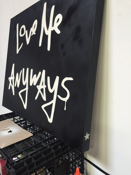 Limited Edition Love Me Anyways White on Black Canvas