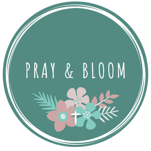 Pray and Bloom