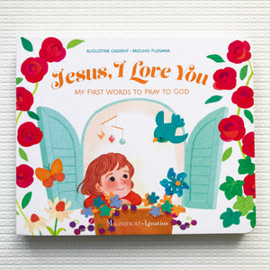 Jesus, I Love You: My First Words in Praise of God