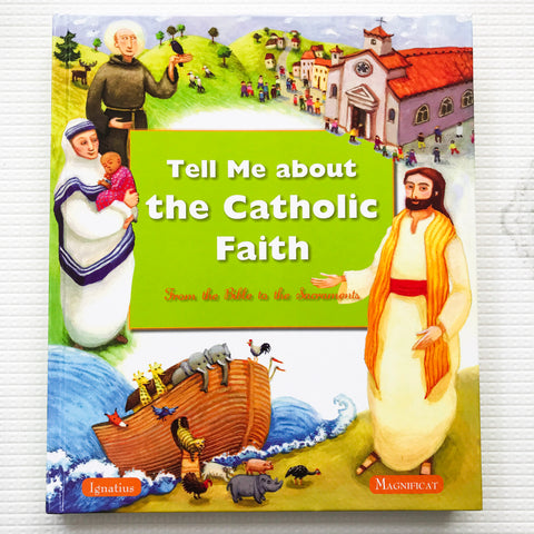 Tell Me About Catholic Faith: From the Bible to the Sacraments