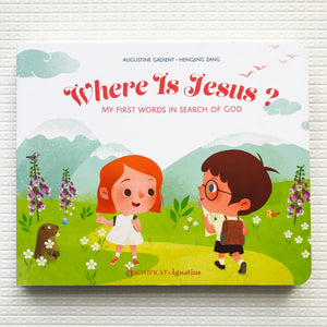 Where is Jesus? My First Words in Search of God