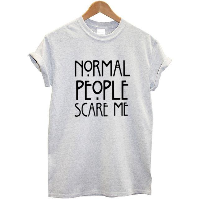 Normal People Scare Me T-Shirt - TEROF