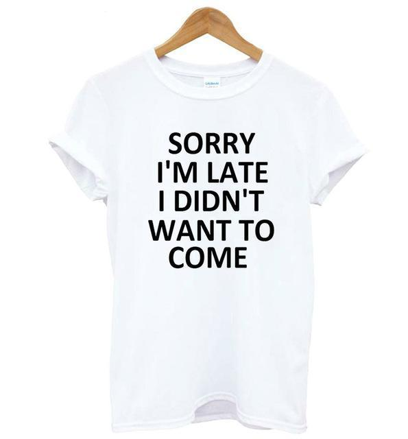 Sorry I'm Late T-Shirt - TEROF