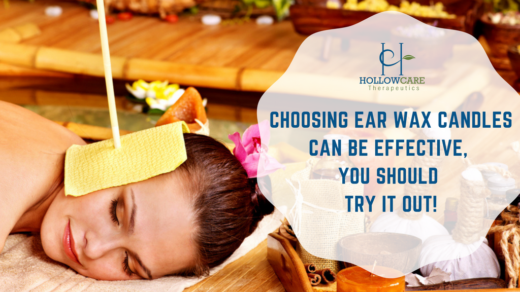 Choosing Ear Wax Candles Can Be Effective, You Should Try It Out!