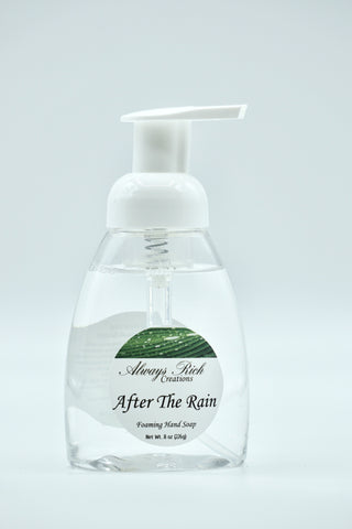 After the Rain Foaming Hand Soap - Always Rich Creations