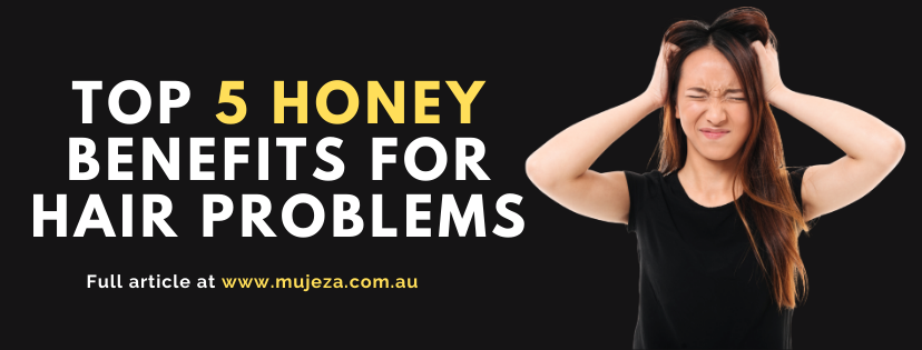 Top 5 Honey Benefits for Hair Problems