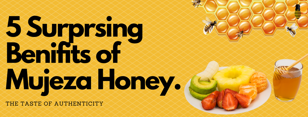 5 Surprising Benefits of Mujeza Honey