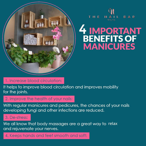 4 important benefits of manicures. Increase blood circulation. Improve the health of your nails. De-stress. Keeps hands and feet smooth and soft.