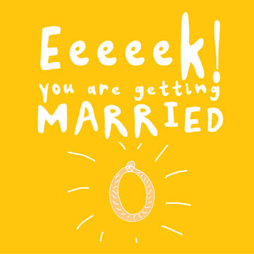 'Eeeeek! You Are Getting Married' Greetings Card