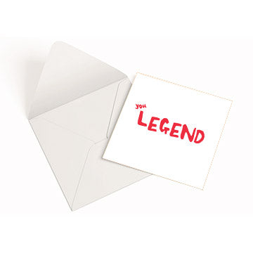 'You Legend' Greetings Card