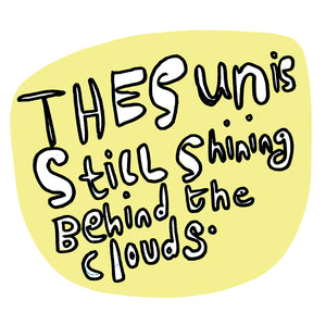 'The Sun is Still Shining Behind The Clouds' Empathy Card