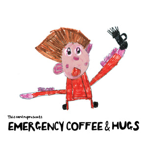 Emergency coffee and hugs greetings card