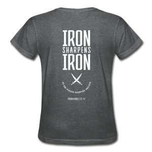 """Iron Sharpens Iron"" Women's T-Shirt - deep heather"