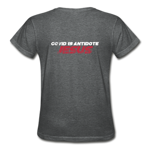 """COVID 19 Antidote"" Women's T-Shirt - deep heather"