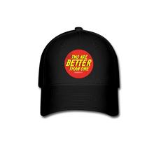 "Load image into Gallery viewer, ""Two Are Better"" Baseball Cap - black"