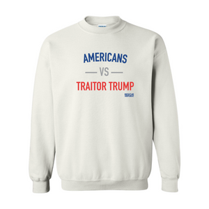 Americans VS Traitor Trump Crewneck White Sweatshirt