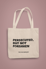 Load image into Gallery viewer, PERSECUTED, BUT NOT FORSAKEN TOTE - For The Martyrs