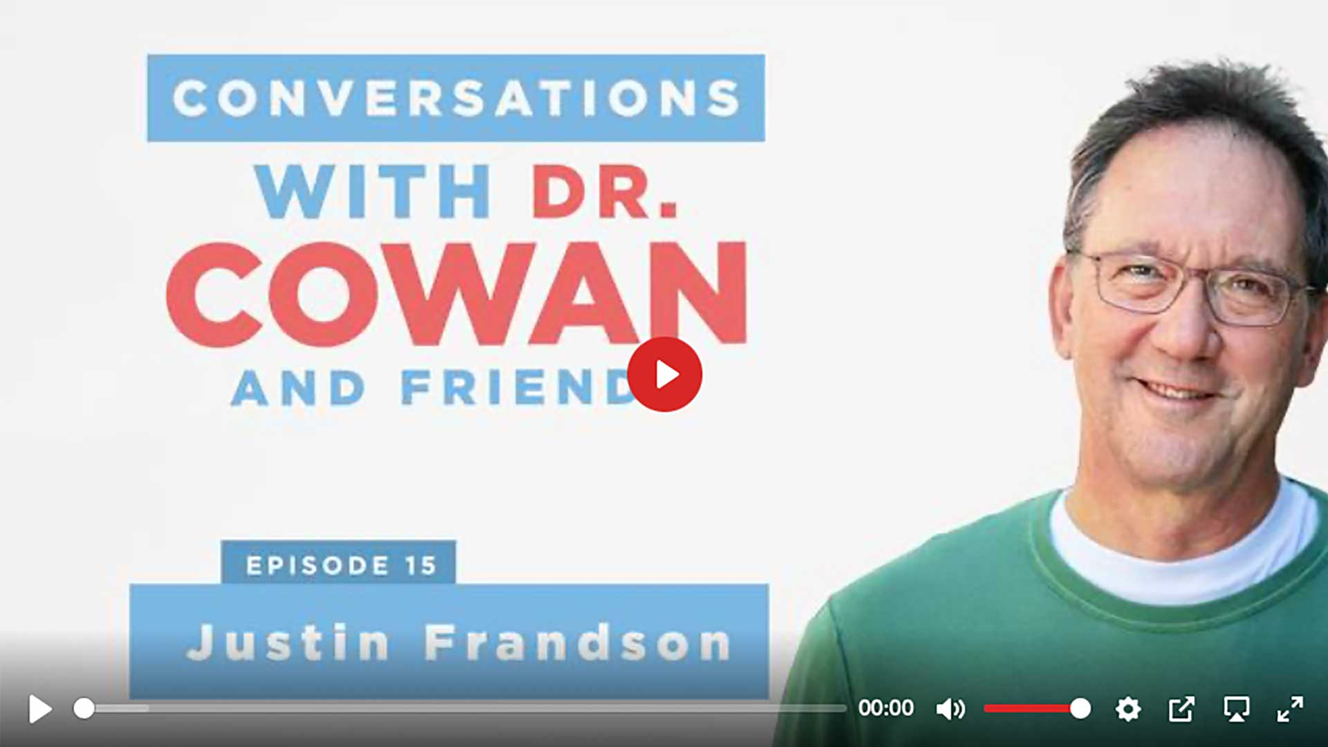 Podcast Conversations with Tom Cowan, MD & Friend with Justin Frandson
