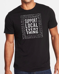 SUPPORT LOACL EVERYTHING T-SHIRT