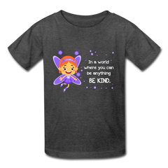Kids T-Shirt: In a world where you can be anything be kind with a purple garden fairy - heather black