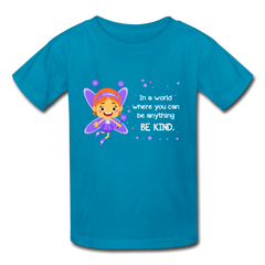 Kids T-Shirt: In a world where you can be anything be kind with a purple garden fairy - turquoise