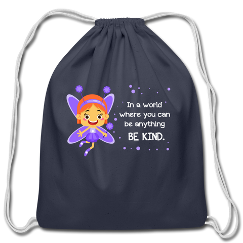 Cotton Drawstring Bag: In a world where you can be anything be kind with a purple garden fairy - navy