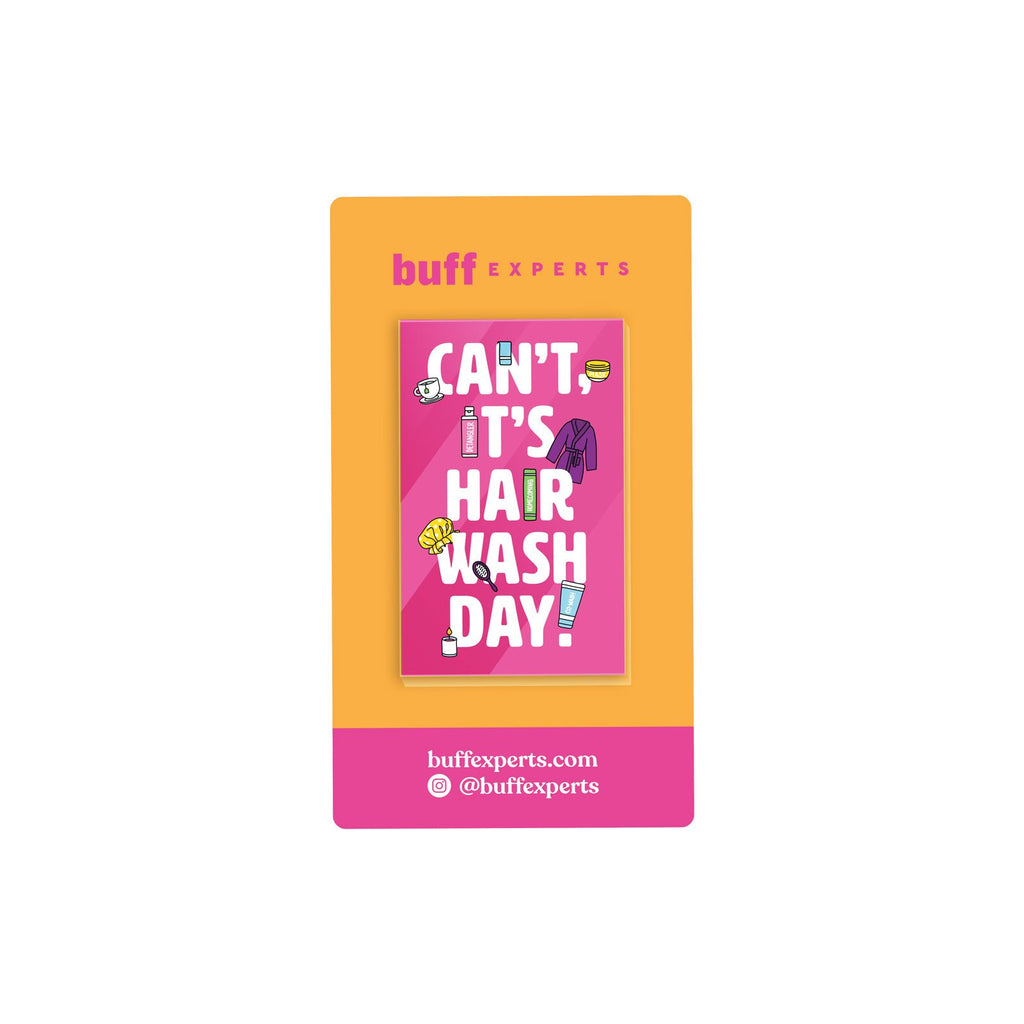 Can't. It's Hair Wash Day Acrylic Pin