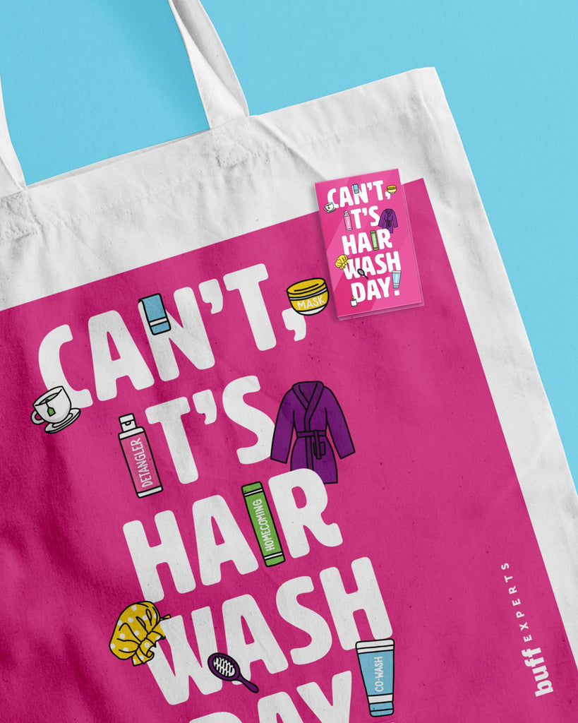 Can't, It's Hair Wash Day Tote Bag + Can't, It's Hair Wash Day Acrylic Pin