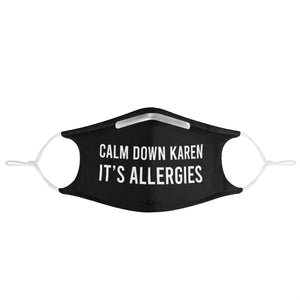 Calm Down Karen. It's Allergies. | Fashion Face Mask
