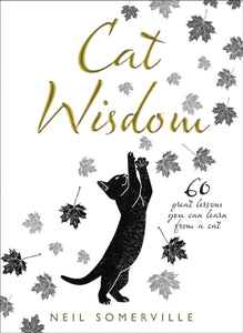 Cat Wisdom : 60 Great Lessons You Can Learn from a Cat-9780008252755