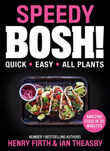 Speedy BOSH! : Over 100 Quick and Easy Plant-Based Meals in 30 Minutes-9780008332938