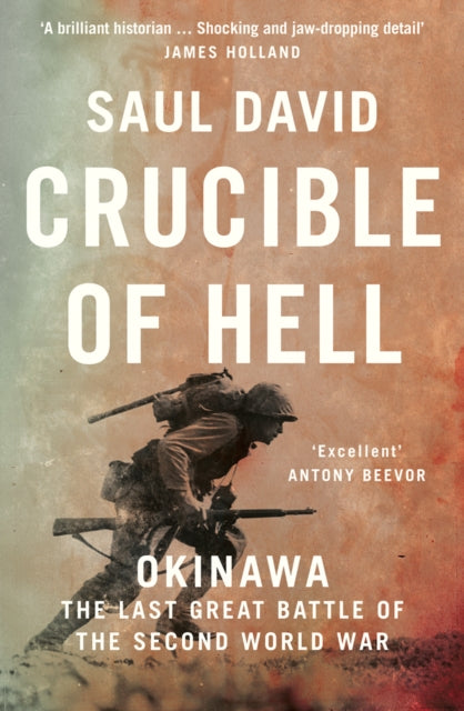 Crucible of Hell : Okinawa: the Last Great Battle of the Second World War-9780008342517