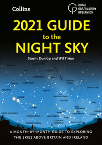 2021 Guide to the Night Sky : Bestselling Month-by-Month Guide to Exploring the Skies Above Britain and Ireland-9780008389048
