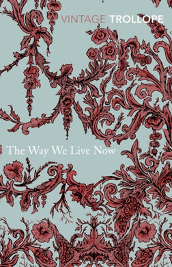 The Way We Live Now-9780099528661