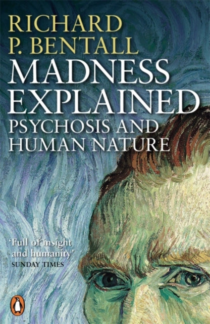 Madness Explained : Psychosis and Human Nature-9780140275407