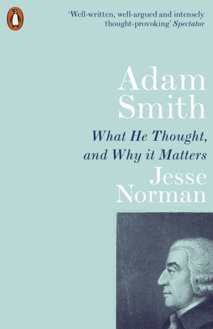 Adam Smith : What He Thought, and Why it Matters-9780141987118