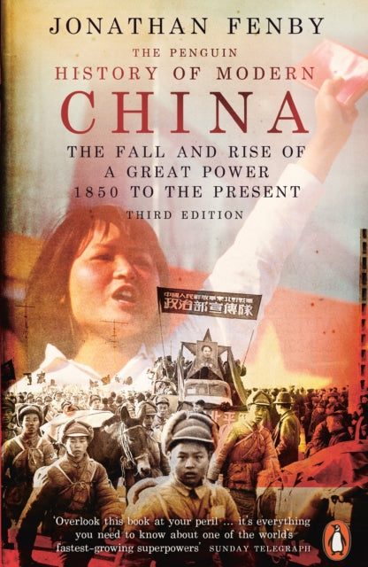 The Penguin History of Modern China : The Fall and Rise of a Great Power, 1850 to the Present, Third Edition-9780141988450