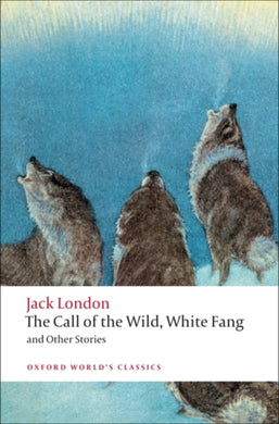 The Call of the Wild, White Fang, and Other Stories-9780199538898