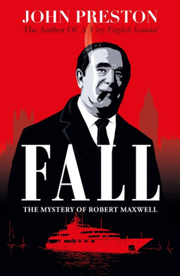 Fall : The Mystery of Robert Maxwell-9780241388679